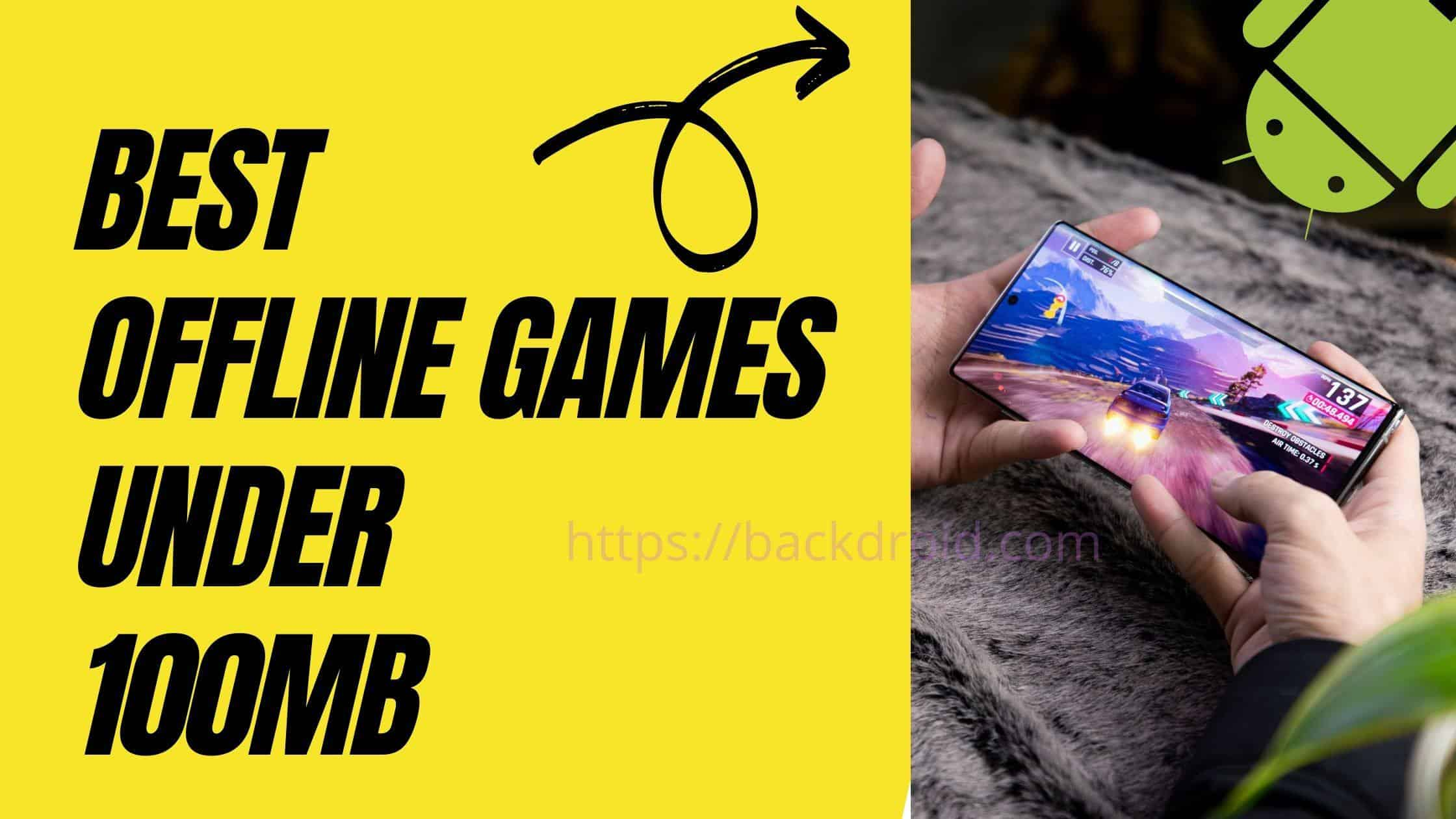 Best Offline games for Android under 100mb